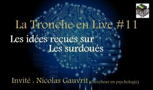 Live #11 surdoués & N. Gauvrit