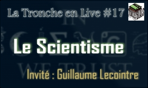 Live 17 - Scientisme miniature