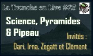 Live 25- Pyramides & Pipeau