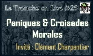 Live #29 - Paniques et croisades morales