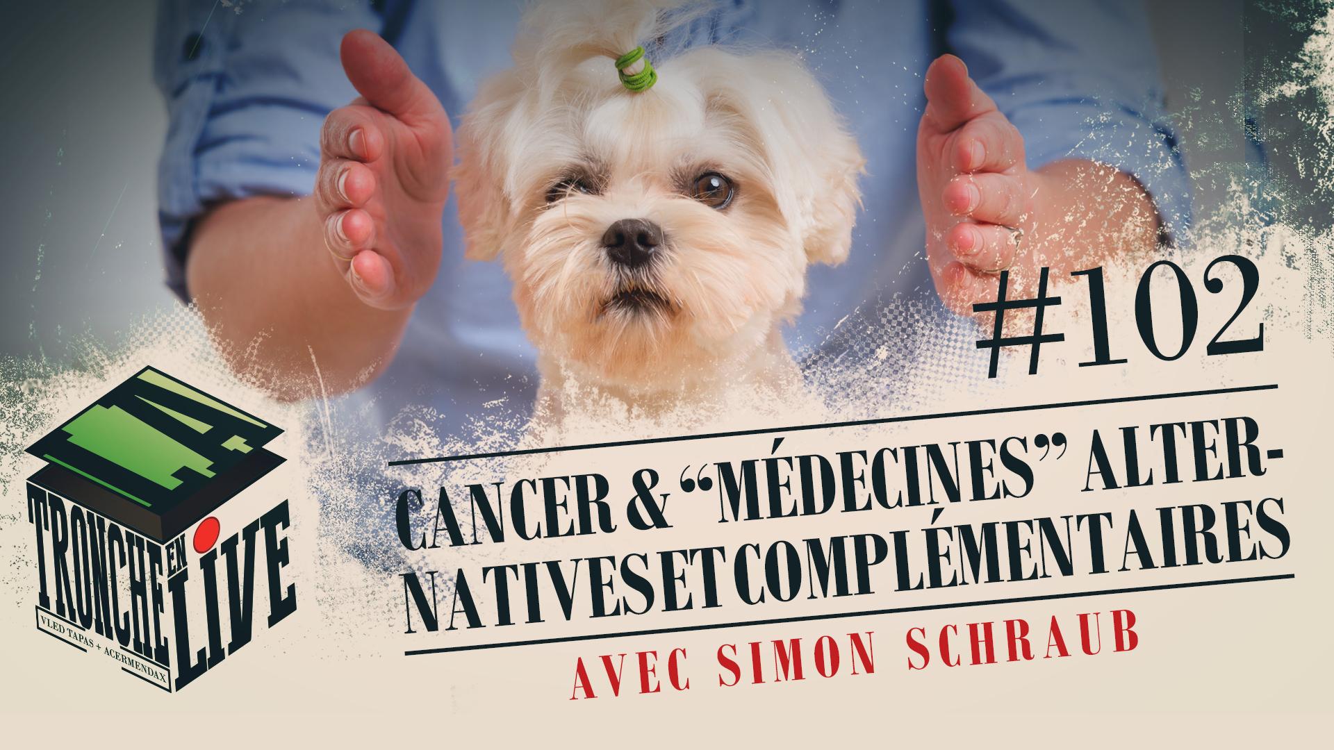 """Cancers et """"médecines alternatives et complémentaires"""""""